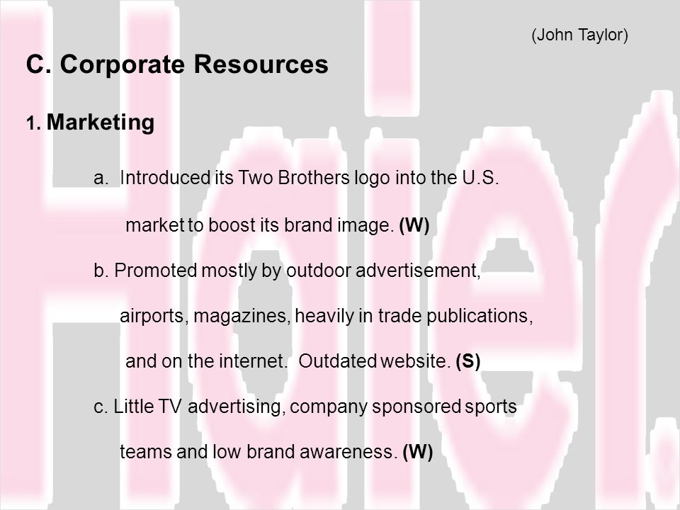 (John Taylor) C. Corporate Resources. 1. Marketing.