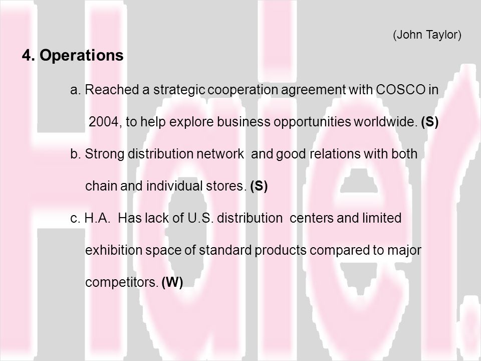 4. Operations a. Reached a strategic cooperation agreement with COSCO in 2004, to help explore business opportunities worldwide. (S)