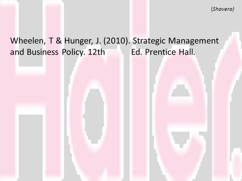 (Shavera) Wheelen, T & Hunger, J. (2010). Strategic Management and Business Policy.