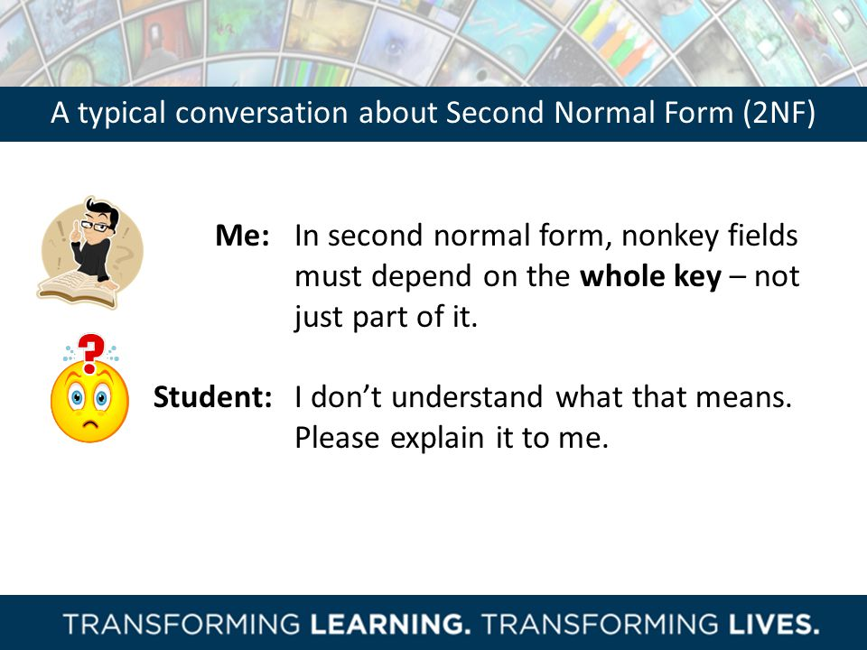 A typical conversation about Second Normal Form (2NF)