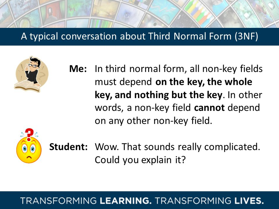 A typical conversation about Third Normal Form (3NF)