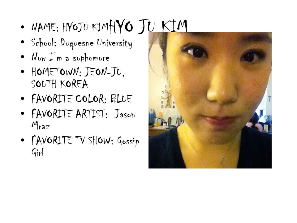 HYO JU KIM NAME: HYOJU KIM School: Duquesne University
