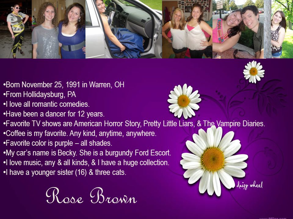 Rose Brown Born November 25, 1991 in Warren, OH From Hollidaysburg, PA