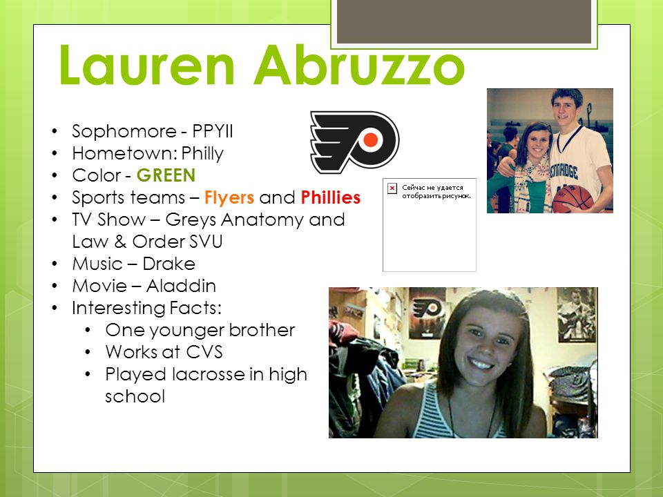 Lauren Abruzzo Sophomore - PPYII Hometown: Philly Color - GREEN