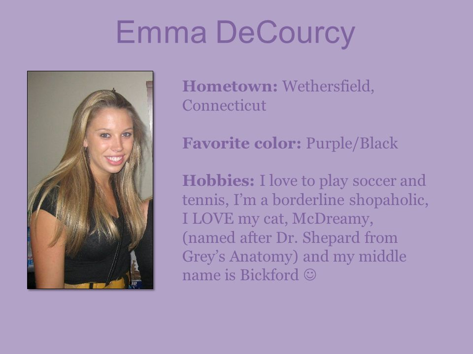 Emma DeCourcy Hometown: Wethersfield, Connecticut