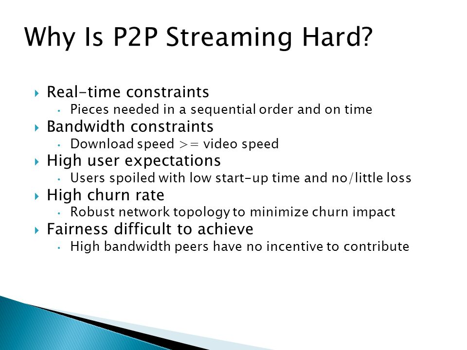Why Is P2P Streaming Hard
