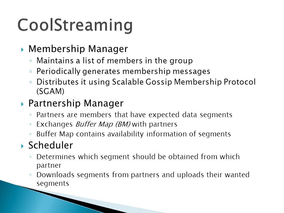 CoolStreaming Membership Manager Partnership Manager Scheduler
