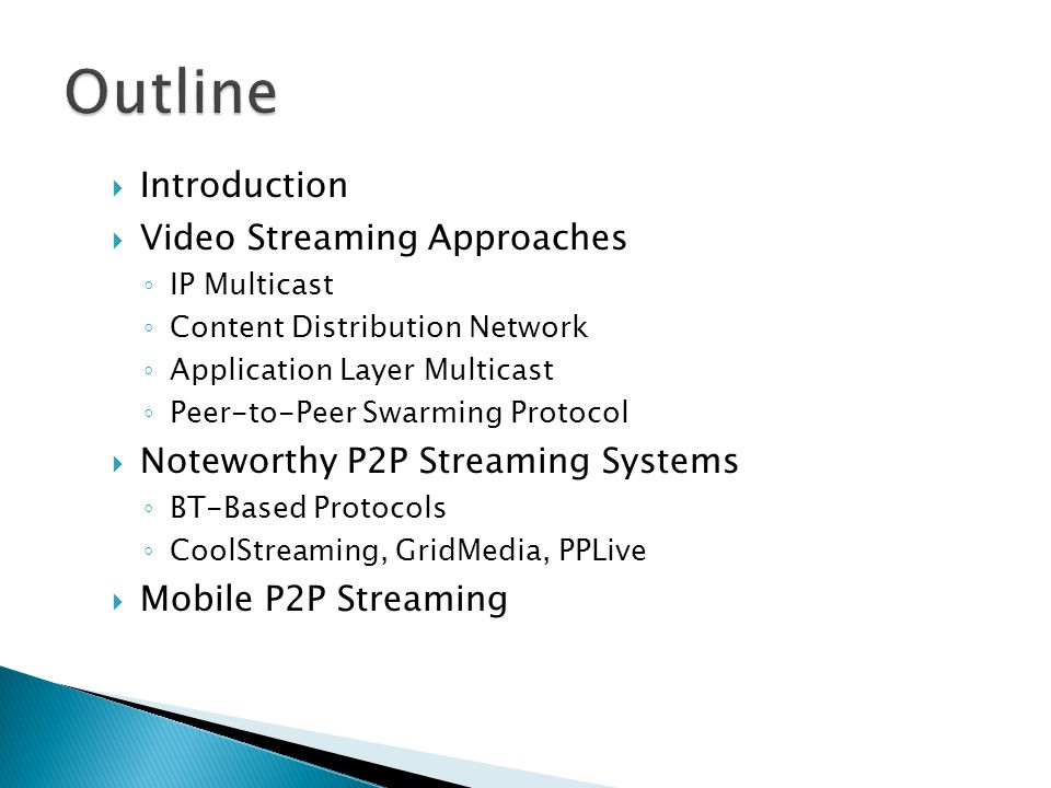 Outline Introduction Video Streaming Approaches