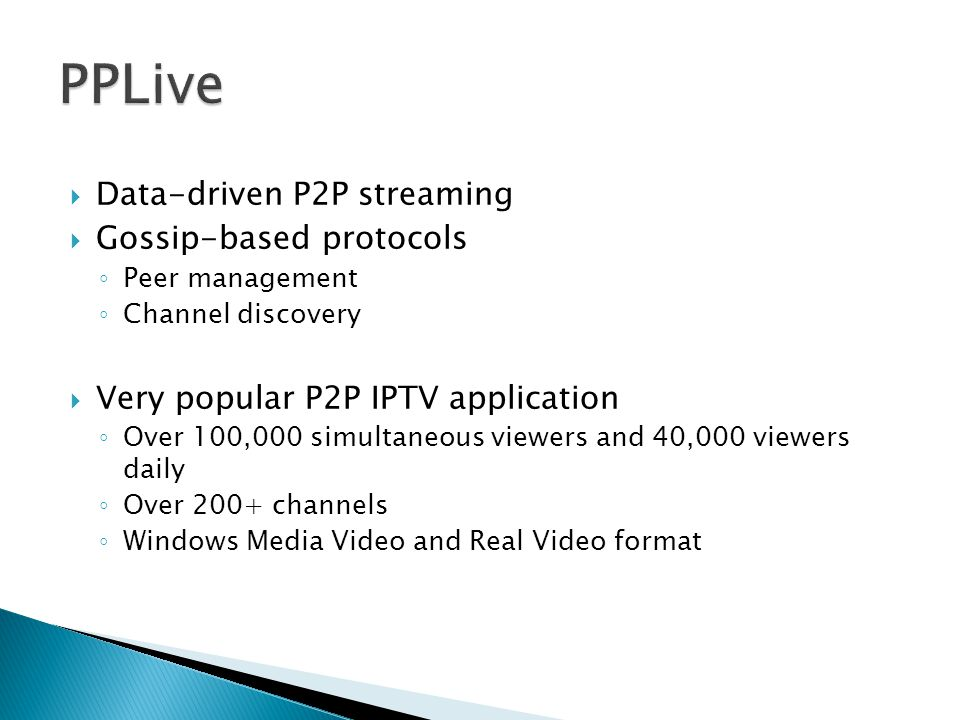 PPLive Data-driven P2P streaming Gossip-based protocols