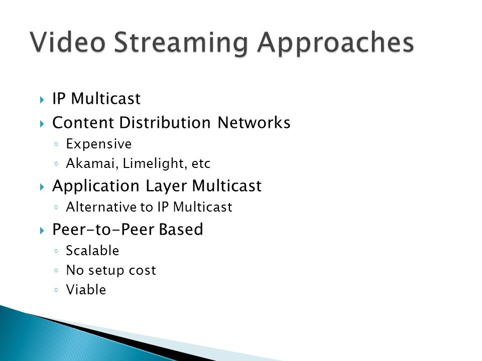 Video Streaming Approaches