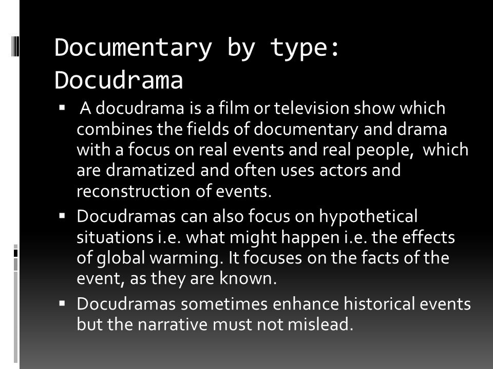 Documentary by type: Docudrama