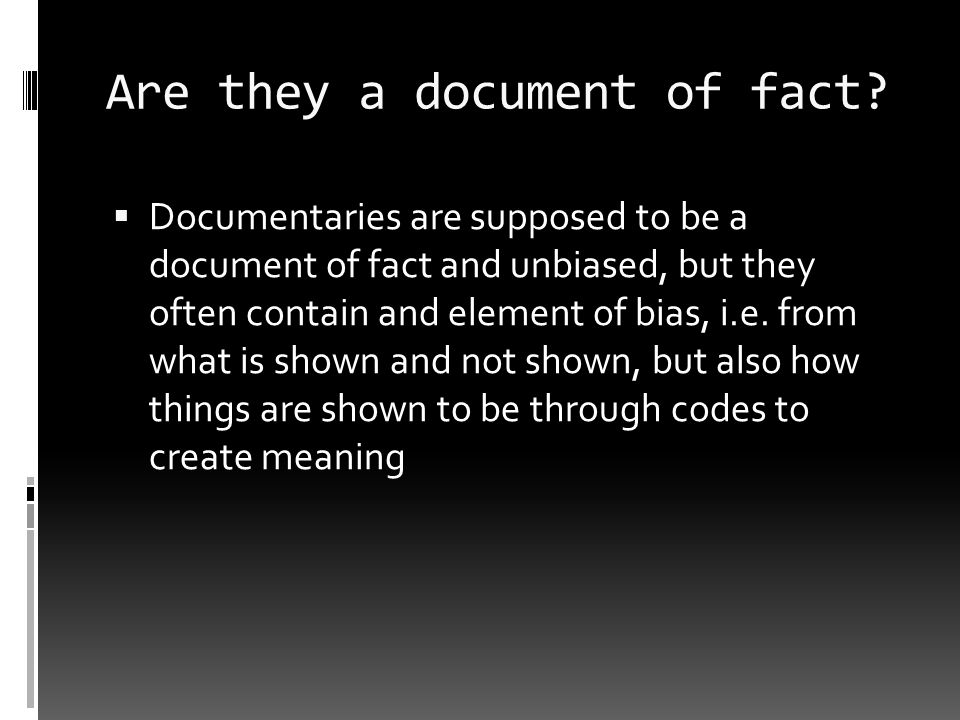 Are they a document of fact