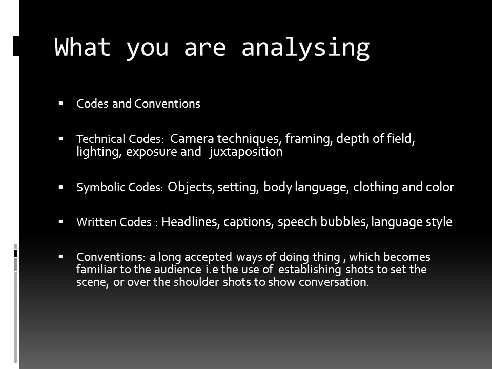 What you are analysing Codes and Conventions