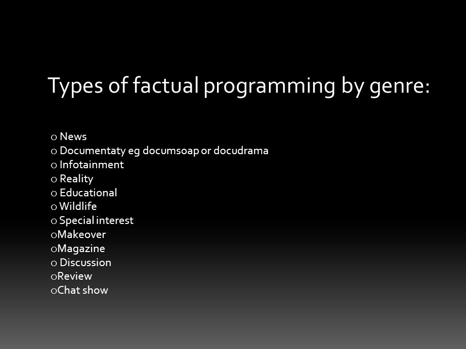 Types of factual programming by genre: