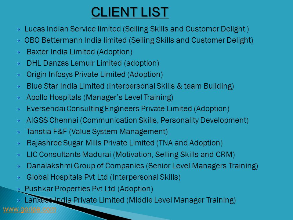 CLIENT LIST Lucas Indian Service limited (Selling Skills and Customer Delight ) OBO Bettermann India limited (Selling Skills and Customer Delight)