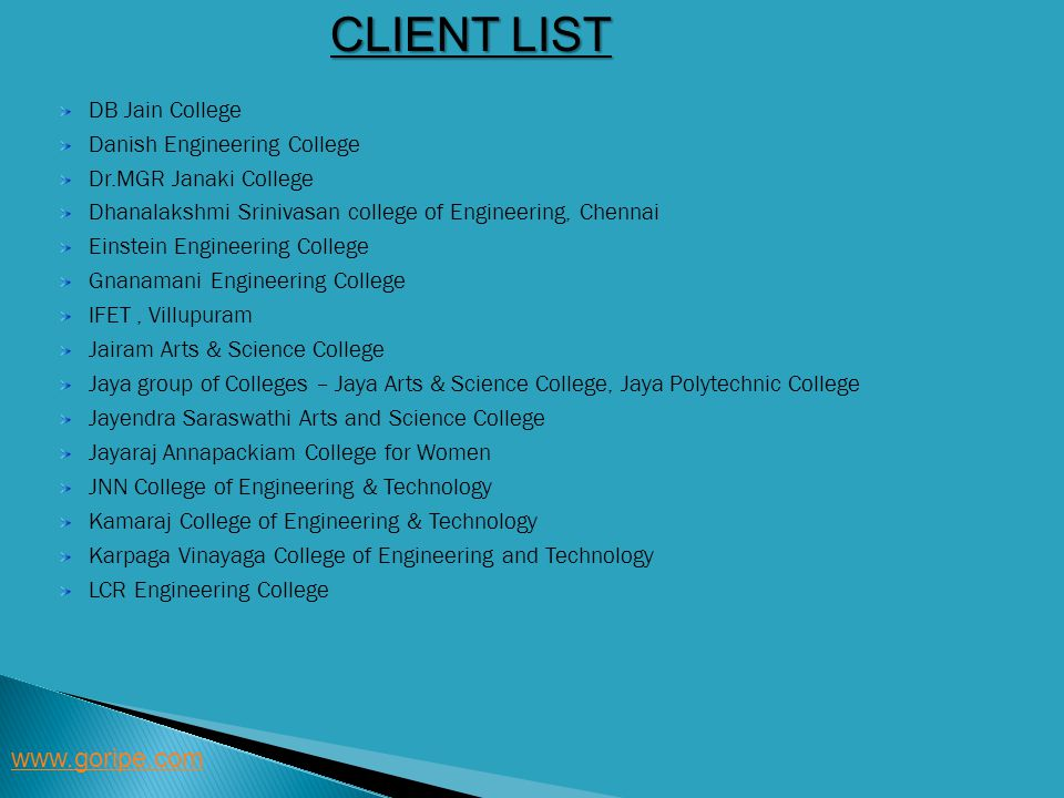 CLIENT LIST www.goripe.com DB Jain College Danish Engineering College