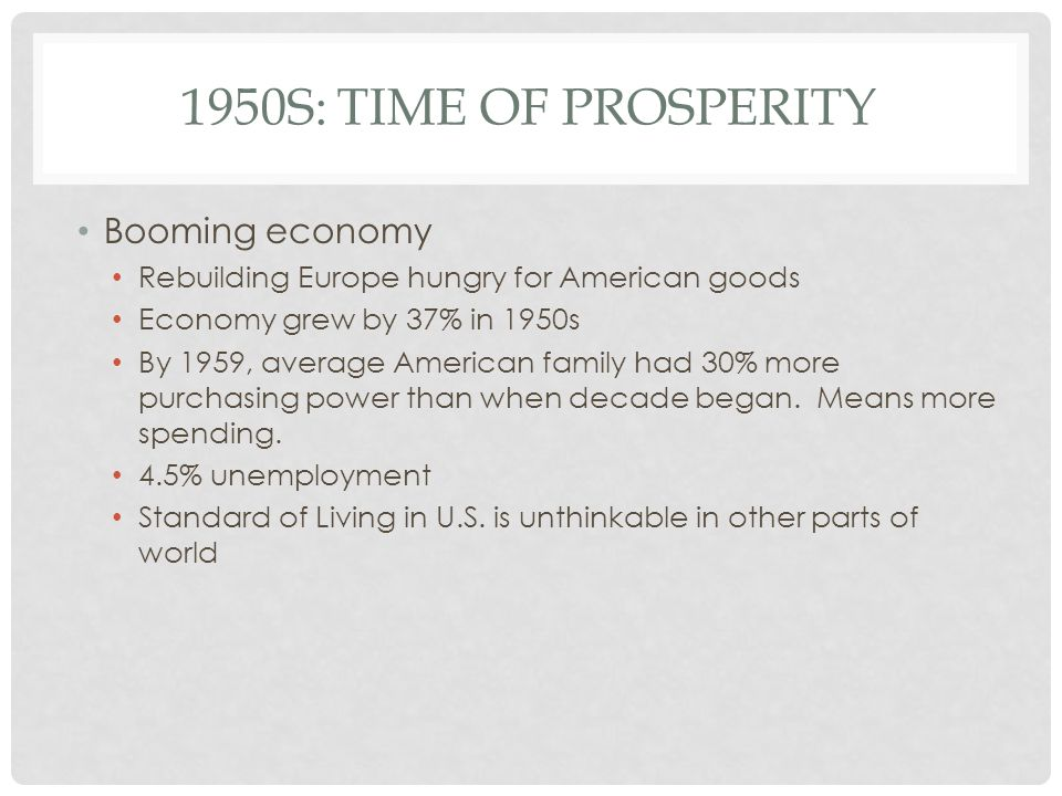 1950s: Time of Prosperity Booming economy