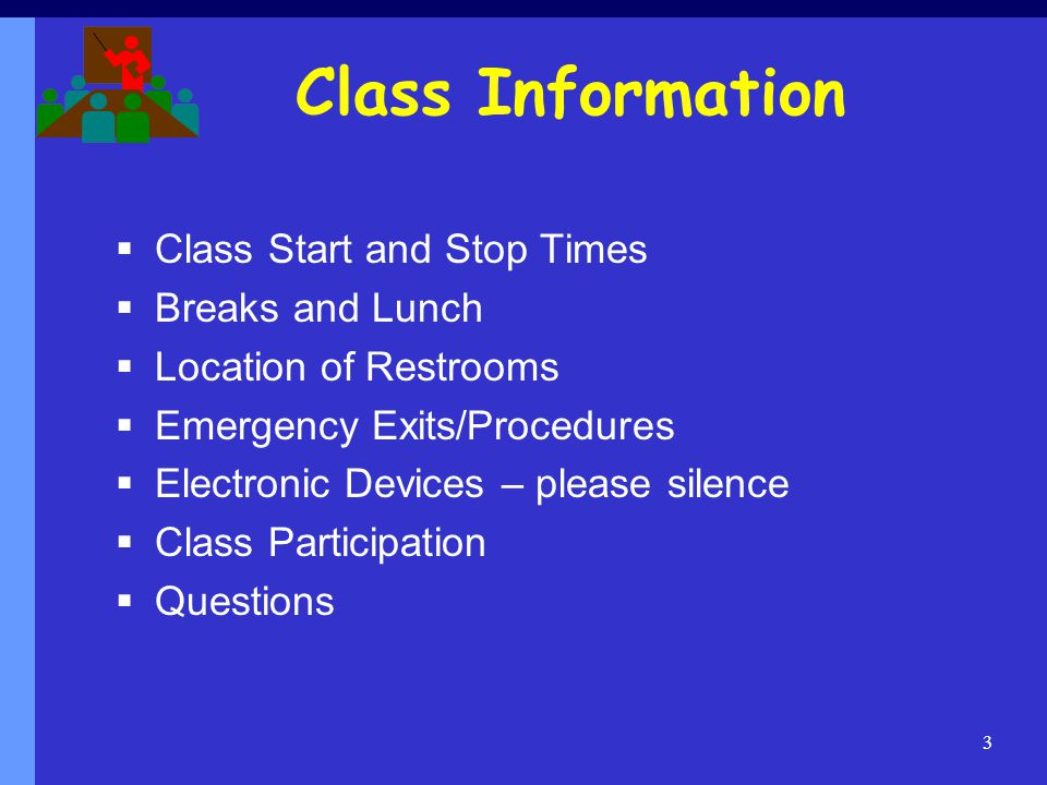 Class Information Class Start and Stop Times Breaks and Lunch
