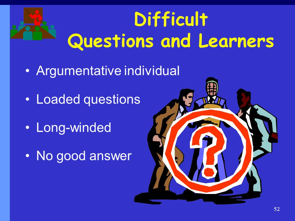 Difficult Questions and Learners