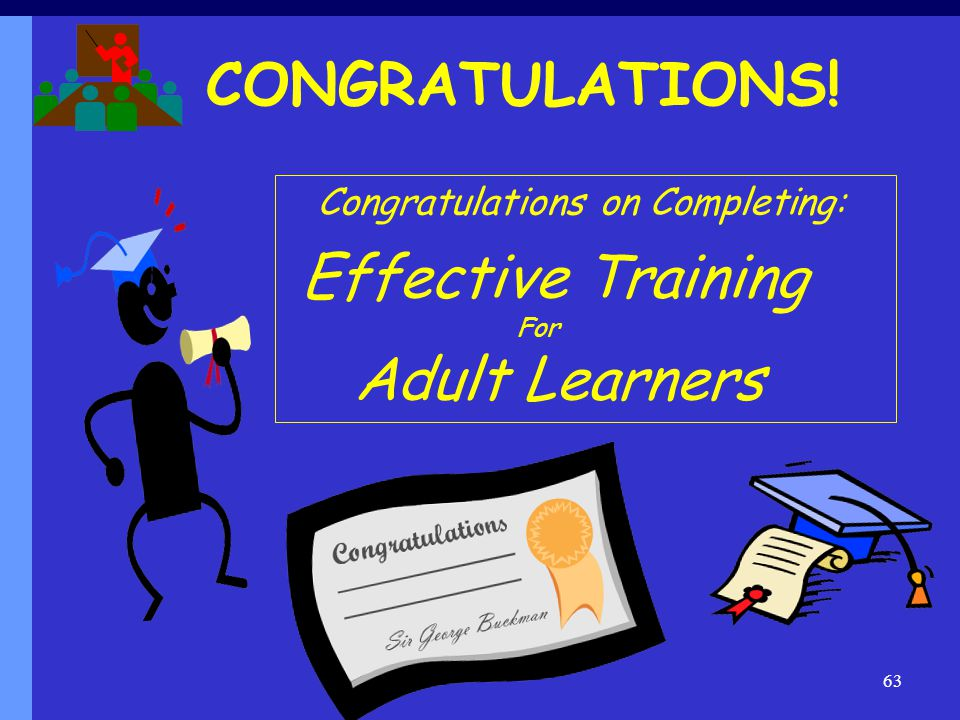 CONGRATULATIONS! Effective Training Adult Learners