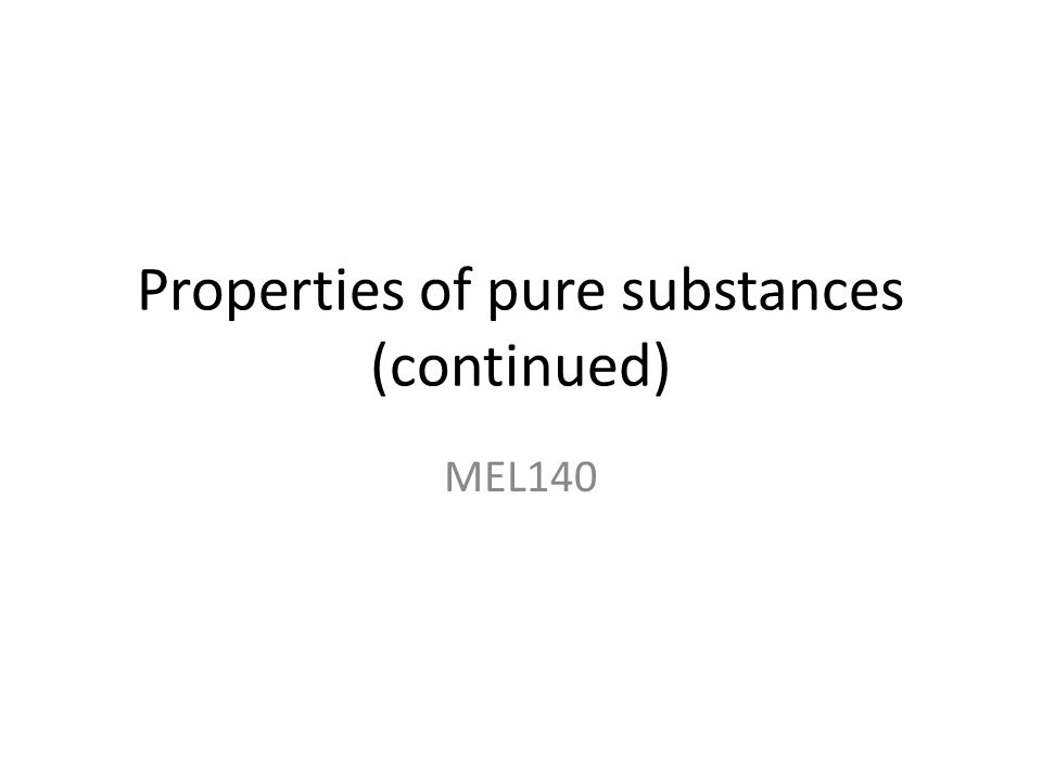 Properties of pure substances (continued)