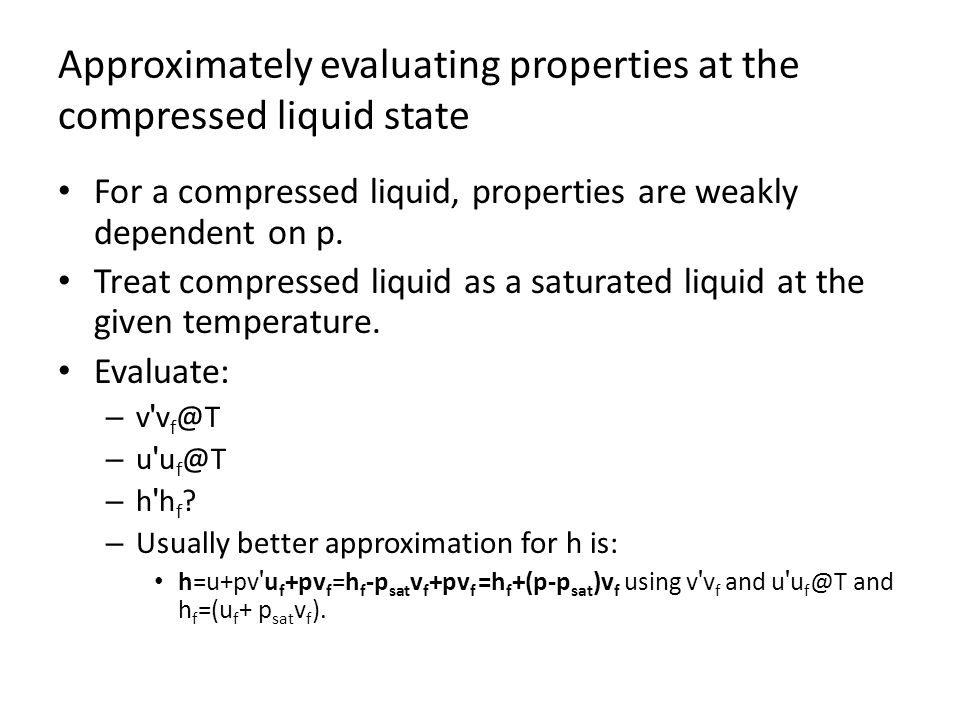 Approximately evaluating properties at the compressed liquid state