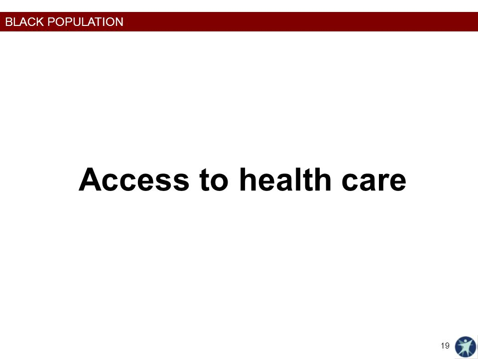 Access to health care Healthiest Wisconsin 2020 Baseline and Health Disparities Report