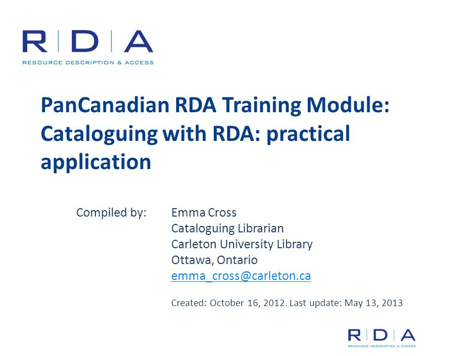 PanCanadian RDA Training Module: Cataloguing with RDA: practical application