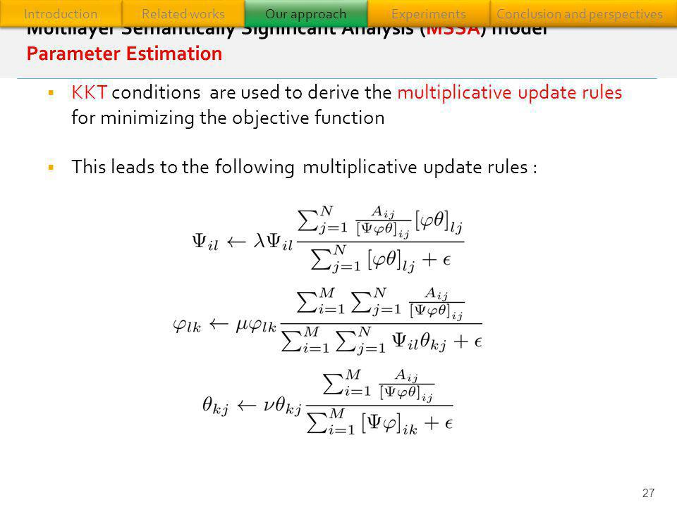 This leads to the following multiplicative update rules :