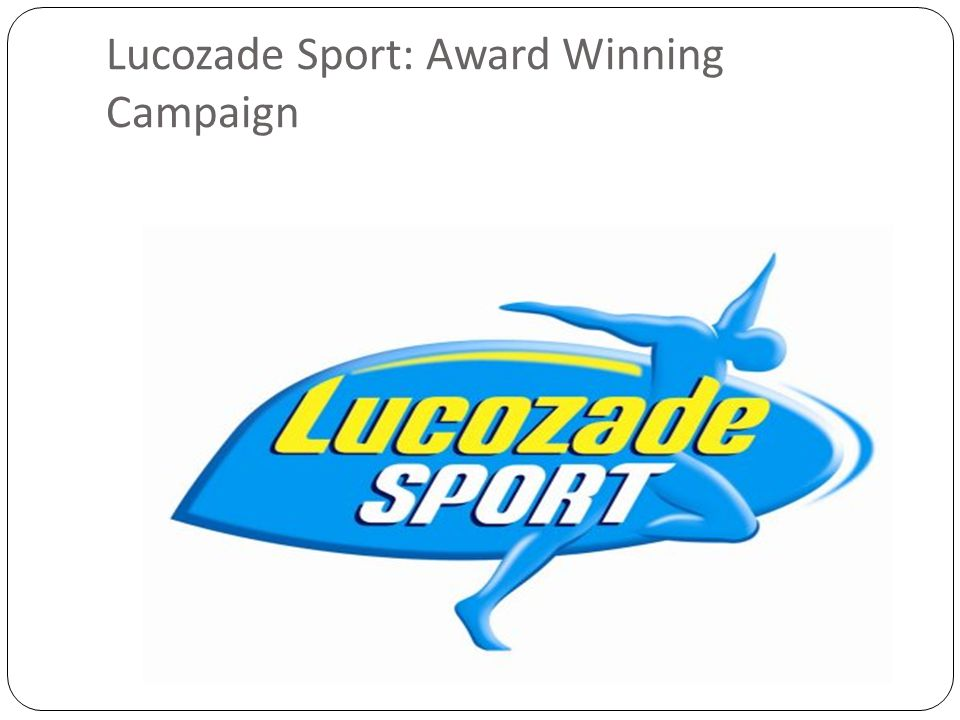 lucozade sports drink marketing strategy Lucozade sport is the uk's leading sports drink and plays a valued role in the active lifestyles of  strategy aecor digital  • marketing and comms lucozade sport.