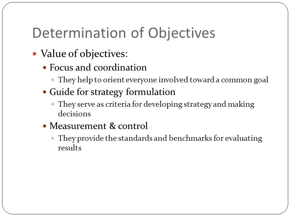 Determination of Objectives