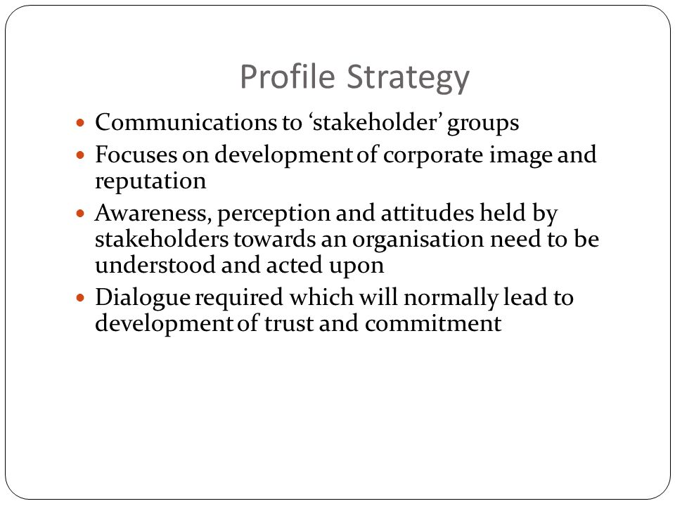 Profile Strategy Communications to 'stakeholder' groups