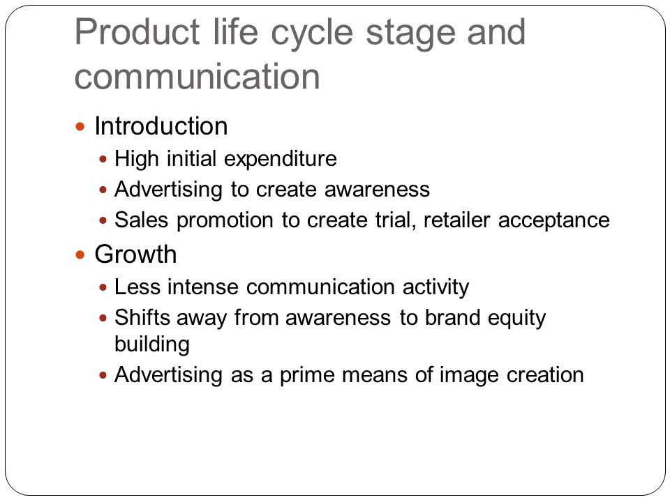Product life cycle stage and communication