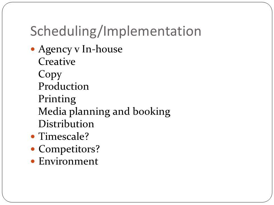 Scheduling/Implementation