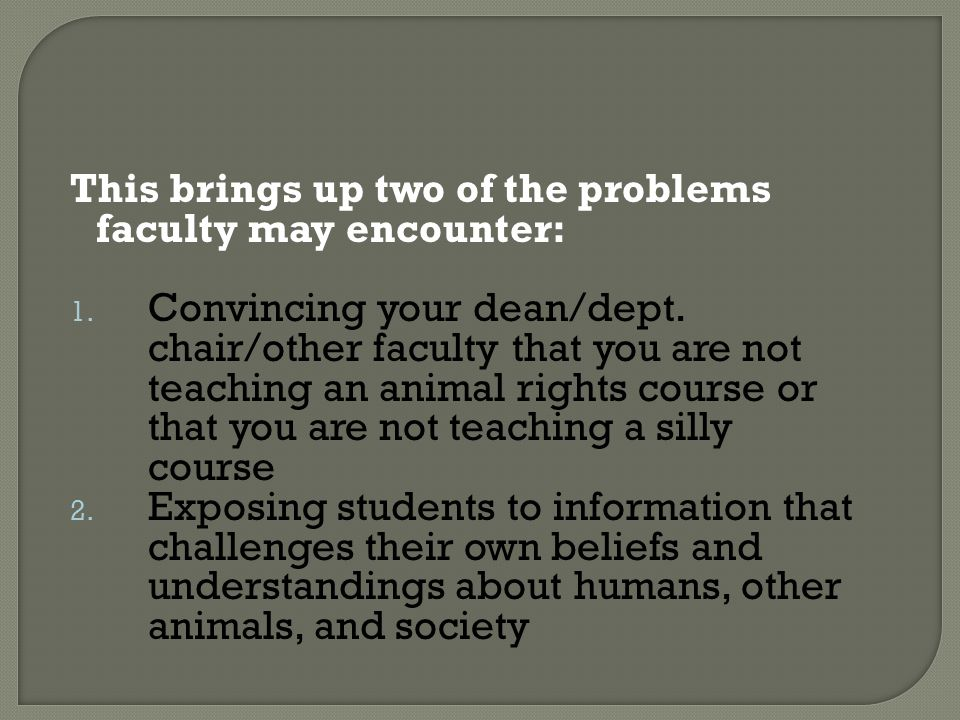 This brings up two of the problems faculty may encounter: