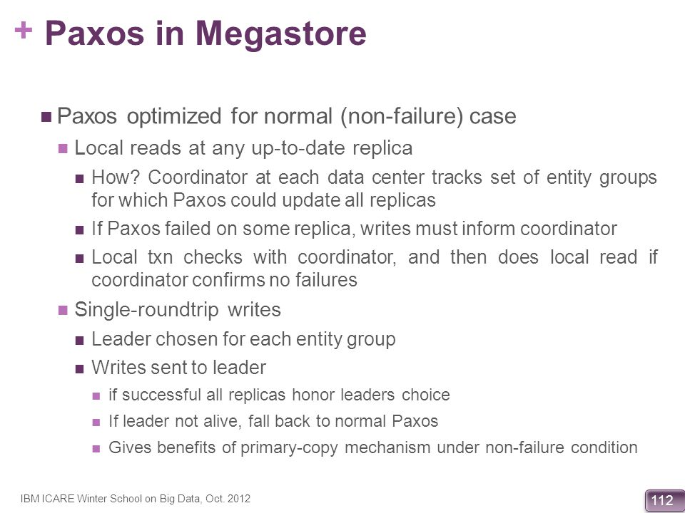 Paxos in Megastore Paxos optimized for normal (non-failure) case
