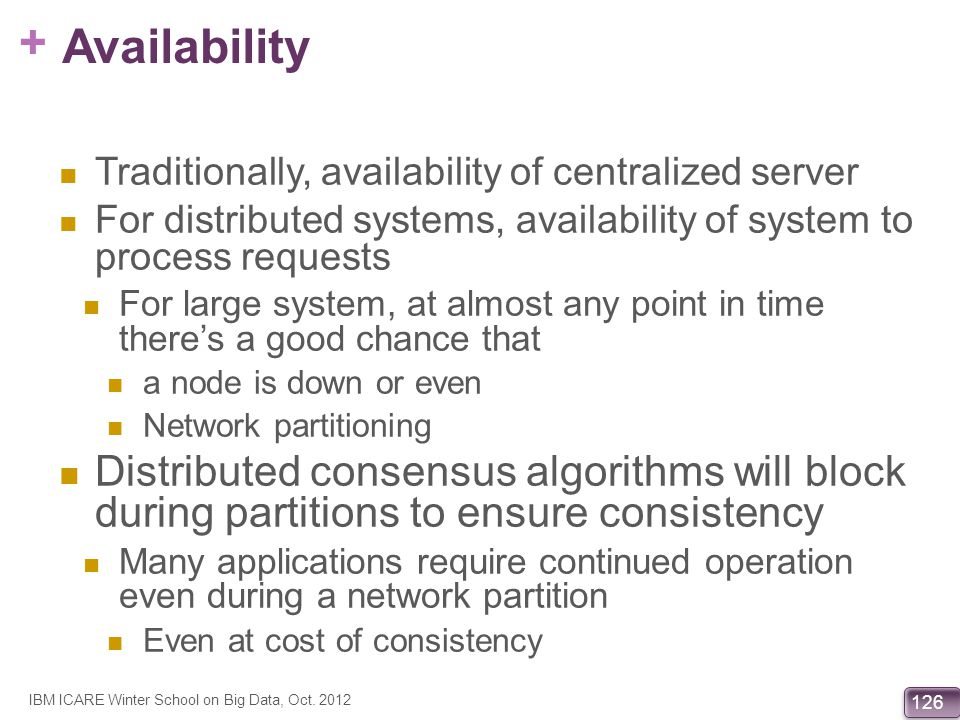 Availability Traditionally, availability of centralized server. For distributed systems, availability of system to process requests.