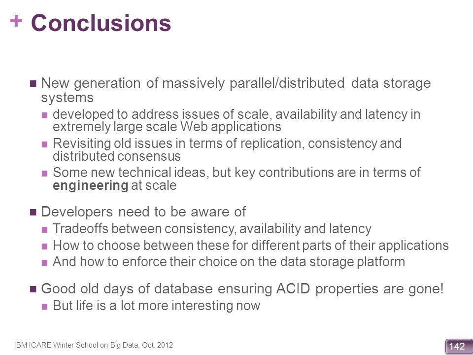 Conclusions New generation of massively parallel/distributed data storage systems.