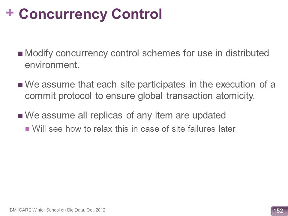 Concurrency Control Modify concurrency control schemes for use in distributed environment.