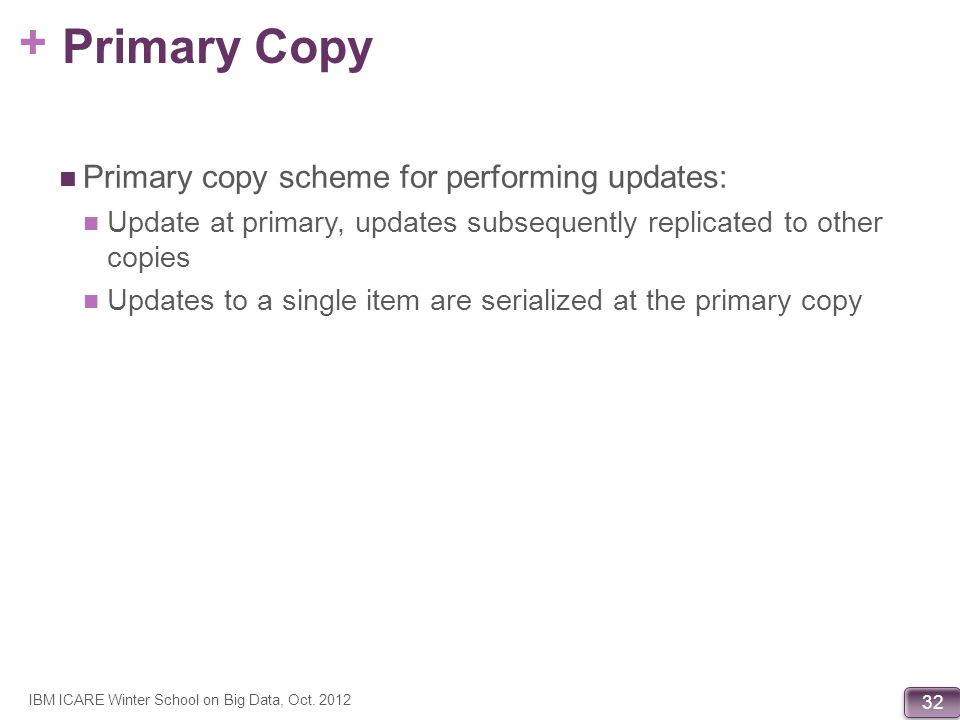 Primary Copy Primary copy scheme for performing updates: