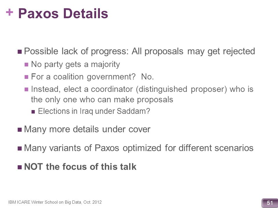 Paxos Details Possible lack of progress: All proposals may get rejected. No party gets a majority.