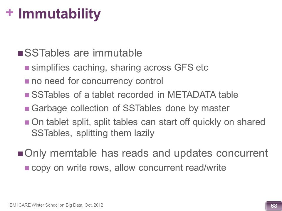 Immutability SSTables are immutable