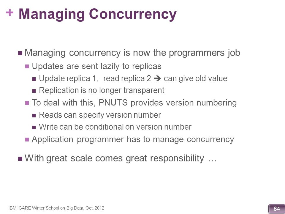 Managing Concurrency Managing concurrency is now the programmers job