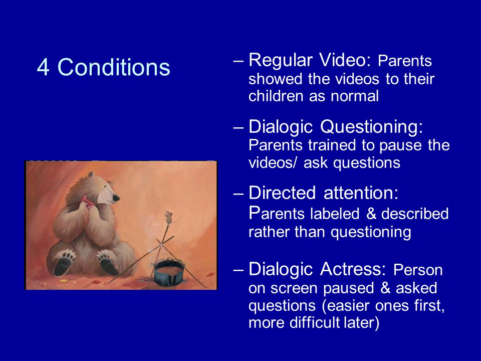 4 Conditions Regular Video: Parents showed the videos to their children as normal.