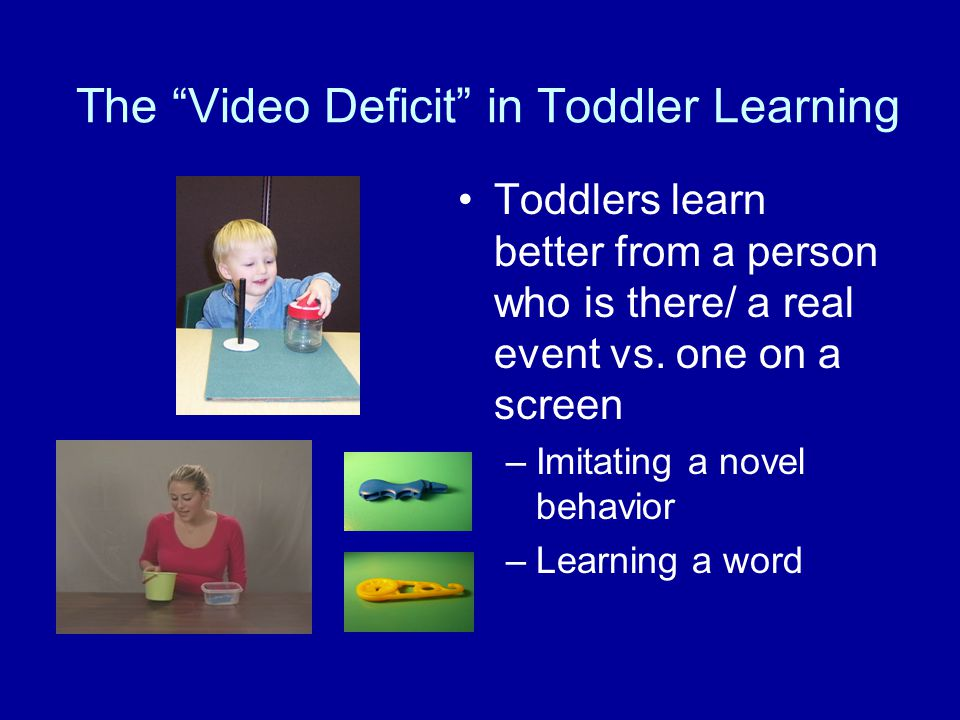 The Video Deficit in Toddler Learning