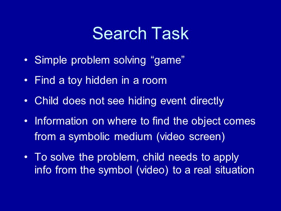 Search Task Simple problem solving game Find a toy hidden in a room