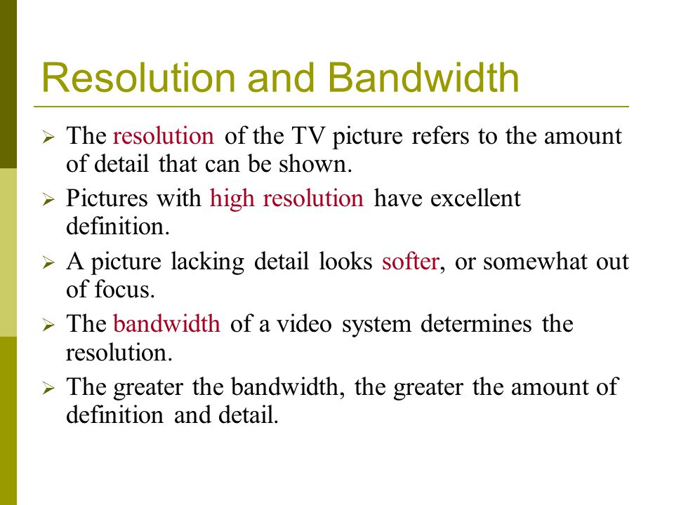 Resolution and Bandwidth