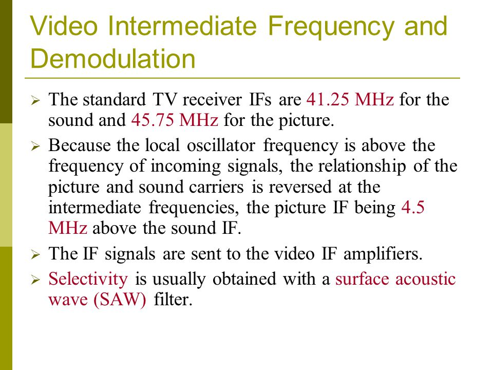 Video Intermediate Frequency and Demodulation