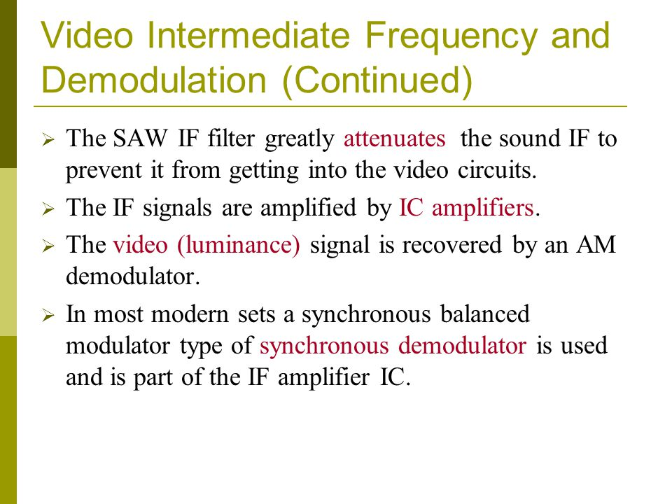 Video Intermediate Frequency and Demodulation (Continued)
