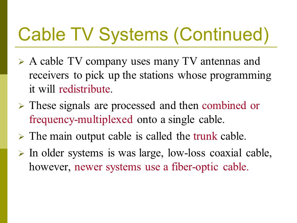 Cable TV Systems (Continued)